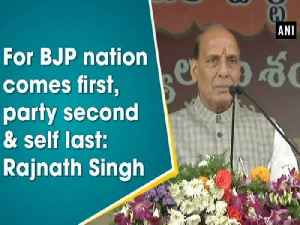 For BJP nation comes first, party second & self last: Rajnath Singh [Video]