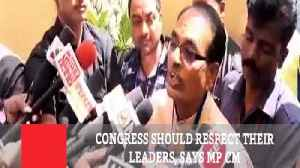 Congress Should Respect Their Leaders, Says MP CM [Video]