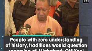 People with zero understanding of history, traditions would question renaming of Allahabad: CM Yogi [Video]