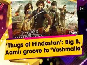 'Thugs of Hindostan': Big B, Aamir groove to 'Vashmalle' [Video]