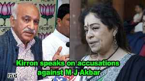 Kirron Kher speaks on #metoo accusations against M J Akbar [Video]