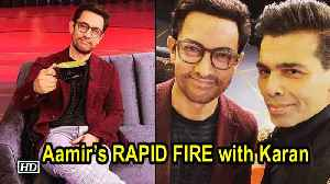 Aamir Khan's RAPID FIRE with Karan Johar | Koffee With Karan 6 [Video]