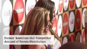 News video: Former American Idol Is Accused Of Selling Heroin