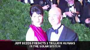 Jeff Bezos Predicts 1 Trillion Humans in the Solar System [Video]