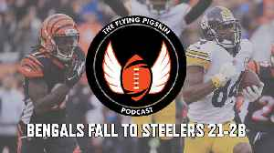 Cincinnati Bengals fall to Pittsburgh Steelers 21-28 in back-and-forth game   Flying Pigskin Podcast (10/15/18) [Video]
