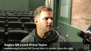 VIDEO: Eagles QB coach Press Taylor explains why he believes QB Carson Wentz is better this year [Video]