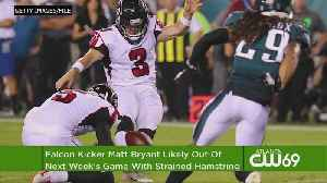 Injury Woes Continue: Falcons Kicker Bryant Likely To Miss Next Game [Video]