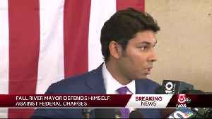 Fall River mayor refutes federal charges [Video]