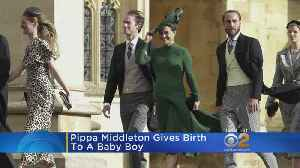 Pippa Middleton Gives Birth To Baby Boy [Video]