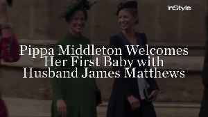 Pippa Middleton Welcomes Her First Baby With Husband James Matthews [Video]