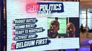 Raw Politics: Tensions rise over Italy's draft budget and high stakes behind Brexit summit [Video]