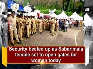 Security beefed up as Sabarimala temple set to open gates for women today [Video]