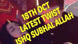 18th Oct - Ishq Subhan Allah -  Upcoming Twist  - On location - Latest Twist - Full Episode | All EP [Video]
