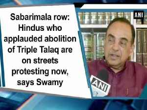Sabarimala row: Hindus who applauded abolition of Triple Talaq are on streets protesting now, says Swamy [Video]