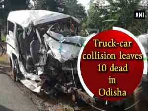 Truck-car collision leaves 10 dead in Odisha [Video]