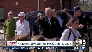 Gearing up for President Trump's Valley visit Friday [Video]