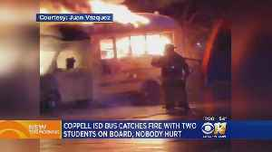Coppell ISD Bus Catches Fire, No Injuries To Students Or Driver [Video]