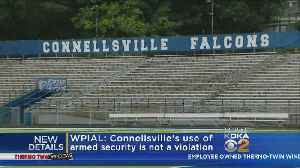 WPIAL Won't Punish Connellsville For Traveling With Armed Security Guards [Video]