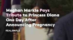 Meghan Markle Pays Tribute to Princess Diana One Day After Announcing Pregnancy [Video]