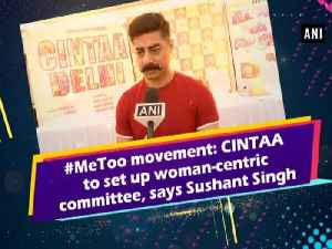 #MeToo movement: CINTAA to set up woman-centric committee, says Sushant Singh [Video]