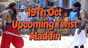 19th Oct - Aladdin Tv Show - Upcoming Twist | Full Episode | Latest Episode [Video]