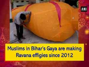 Muslims in Bihar's Gaya are making Ravana effigies since 2012 [Video]