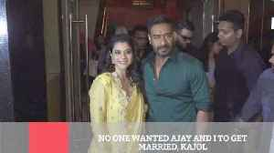 No One Wanted Ajay And I To Get Married, Kajol [Video]