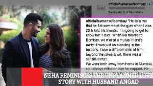 Neha Reminisces The Unplanned Love Story With Husband Angad [Video]