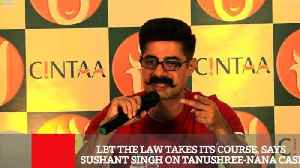 Let The Law Takes Its Course, Says Sushant Singh On Tanushree-Nana Case [Video]