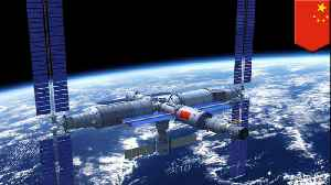 Chinese Space Station to launch by 2020 [Video]