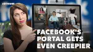 Facebook's Portal Gets Even Creepier. 3 Things to Know Today. [Video]