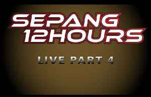 LIVE 2015 SEPANG 12hrs - Malaysia - Part 4 [Video]