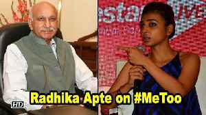 I fully support #MeToo campaign: Radhika Apte [Video]