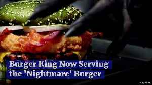 Burger King Now Serving the 'Nightmare' Burger [Video]