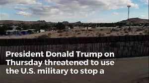 News video: Trump Threatens To Send Military To 'Close Southern Border' in Face of Massive Migrant Caravan