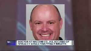 Macomb County Jail doctor charged with criminal sexual misconduct with inmates [Video]