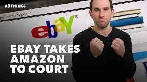EBay Takes Amazon to Court! 3 Things to Know Today. [Video]