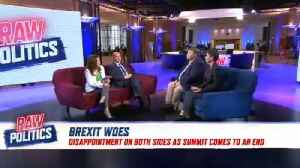 Raw Politics: Brexit woes as summit comes to a close [Video]
