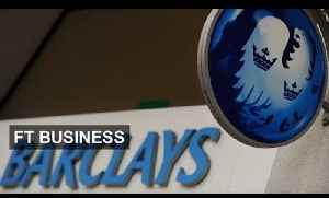Barclays' restructuring in 90 seconds   FT Business [Video]