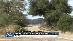 Red Flag warning concerns East County fire victims [Video]