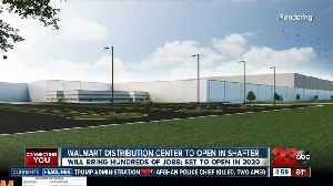 Walmart distribution center to open in Shafter, bringing hundreds of jobs [Video]