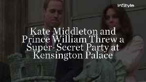 Kate Middleton and Prince William Threw a Super-Secret Party at Kensington Palace [Video]