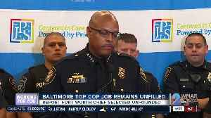 Baltimore top cop job remains unfilled [Video]
