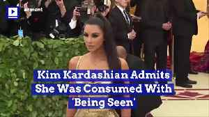Kim Kardashian Admits She Was Consumed With 'Being Seen' [Video]