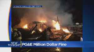 PG&E Faces $1 Million Fine For Yuba City Explosion That Destroyed Home [Video]