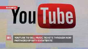 YouTube Is About To Sell You Concert Tickets [Video]