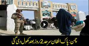 Pak-Afghan Chaman border opens after 2-day closure [Video]