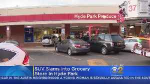 SUV Crashes Into Hyde Park Grocery Store [Video]