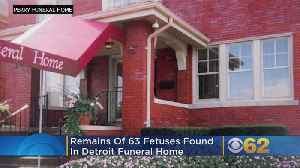 Remains Of 63 Fetuses Found At Second Detroit Funeral Home [Video]