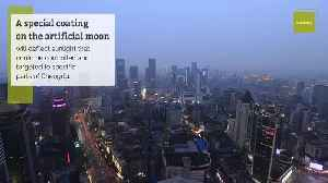 Earth Will Get an Artificial Moon Courtesy of China [Video]